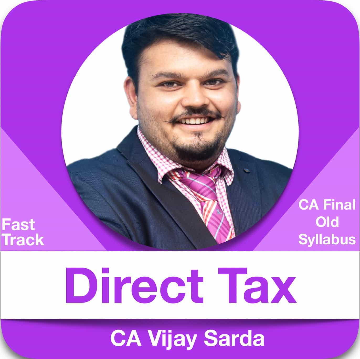 CA Final Direct Tax Laws Fast Track Batch Old Syllabus by CA Vijay Sarda