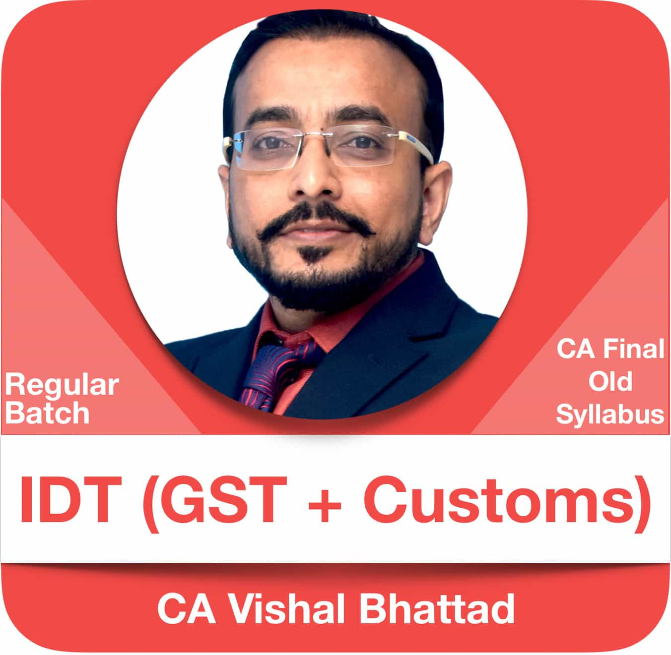 IDT (GST & Customs) Latest Regular Batch (Hindi)