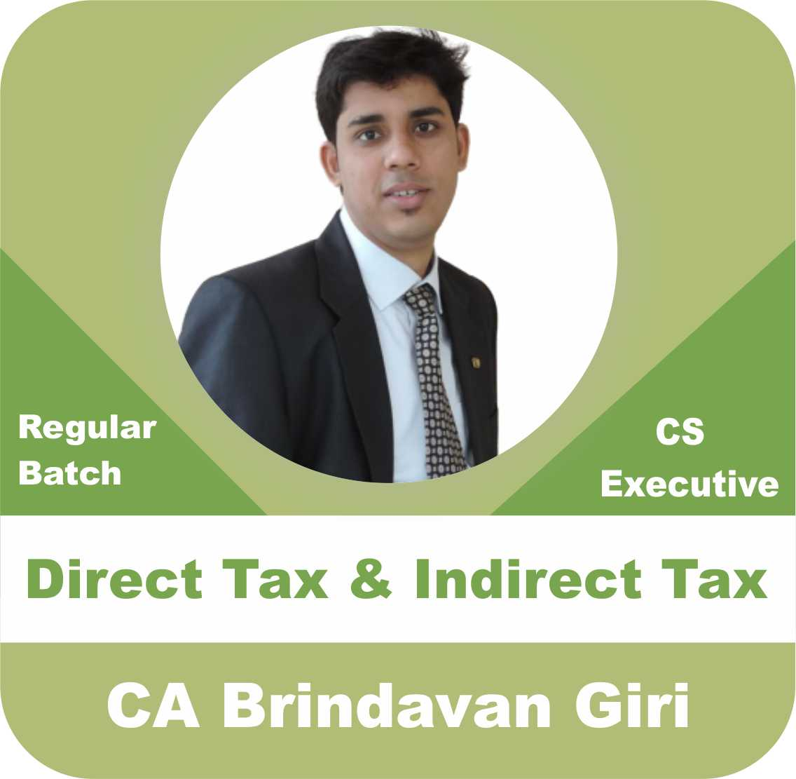 Direct Tax & Indirect Tax Regular Batch