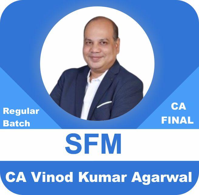 CA Final SFM Regular Latest Batch One Point Two View by CA Vinod Kumar Agarwal