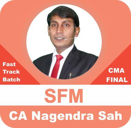 CMA Final SFM Fast Track Batch by CA Nagendra Sah