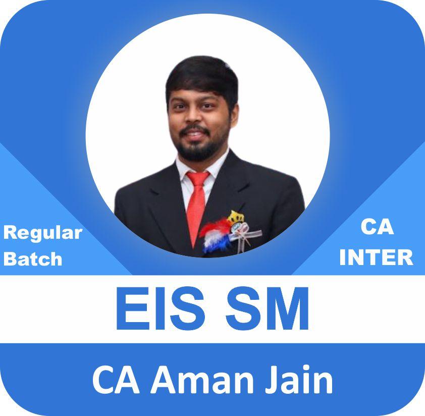 CA Inter EIS SM Regular Batch by CA Aman Jain