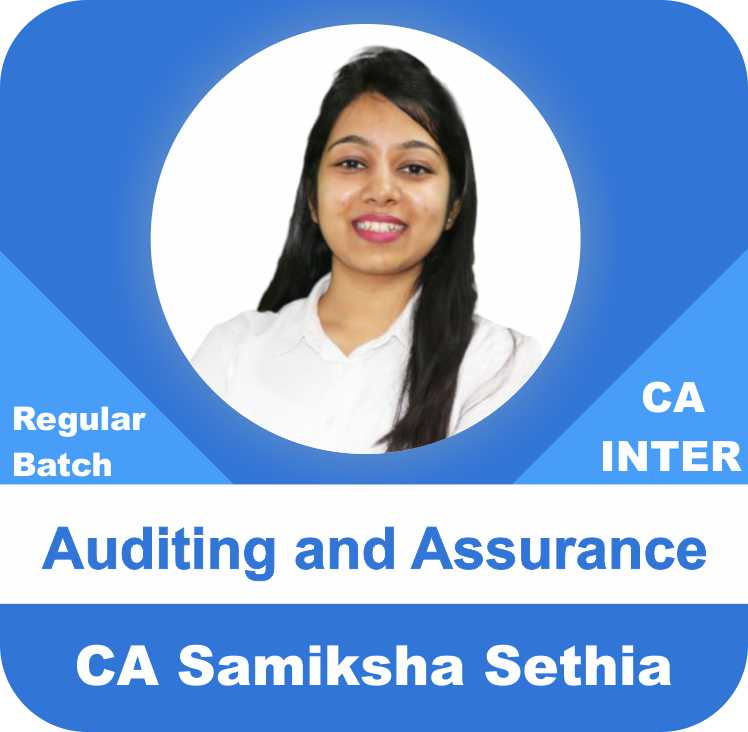 Auditing and Assurance - CA Inter(New) - (Batch No. 21 A)