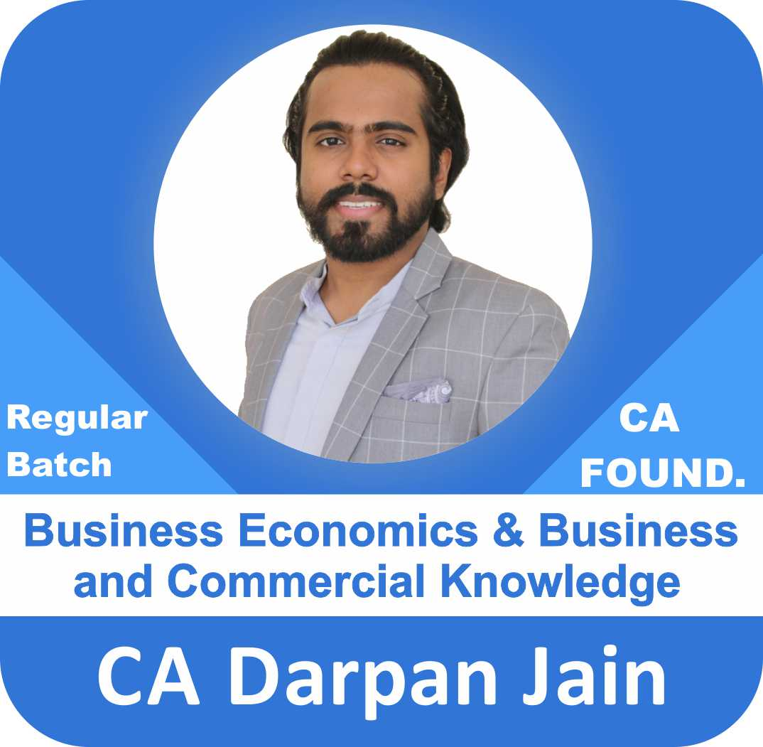 CA Foundation Business Economics and Business Commercial Knowledge by CA Darpan Jain