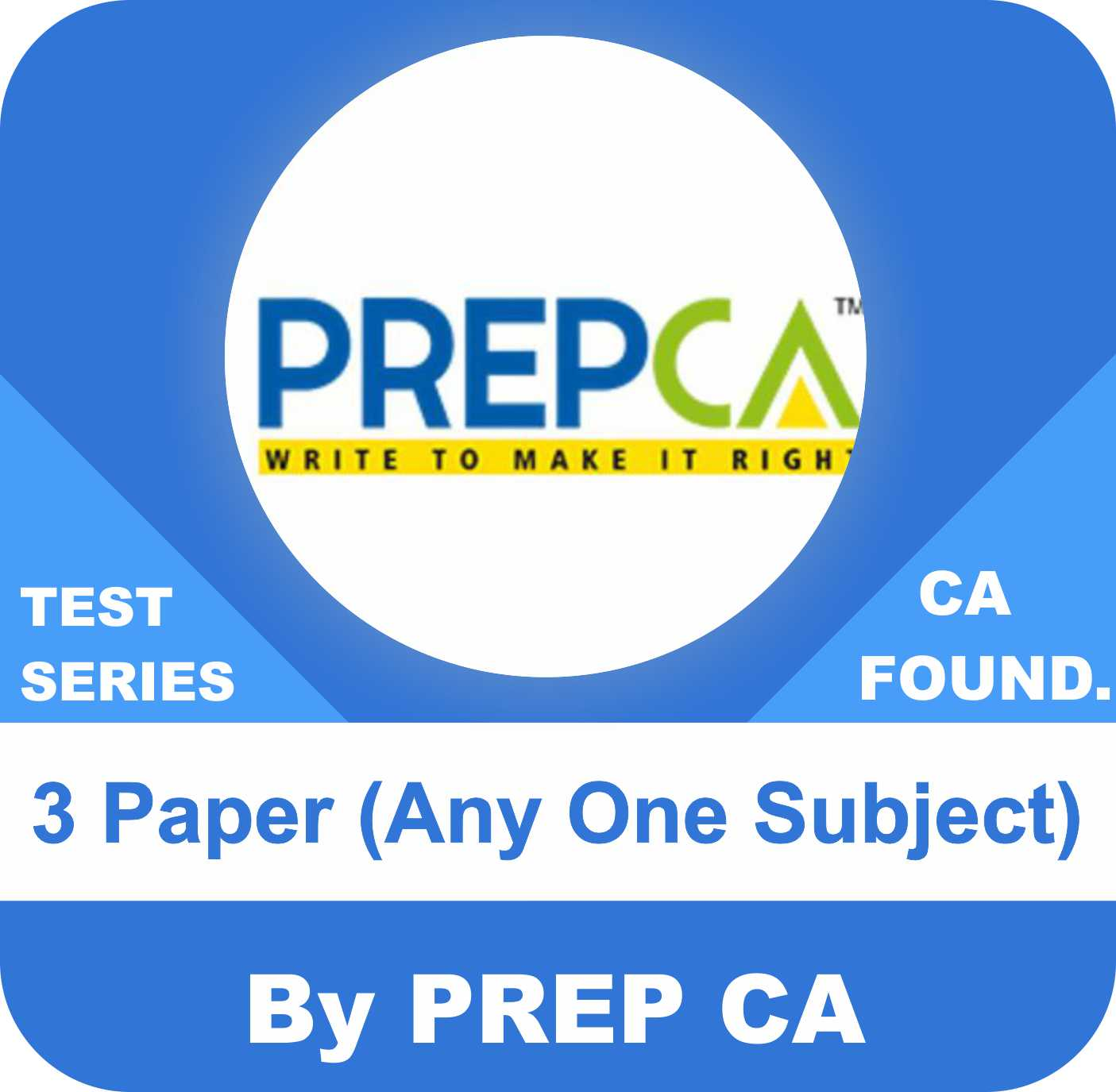CA Foundation Three Paper Of Any one Subject Test Series in Standard Plus Program by PREPCA