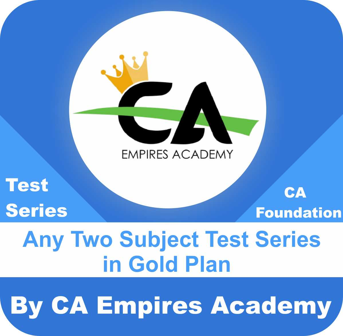 CA Foundation Any Two Subject Test Series in Gold Plan by CA Empires Academy