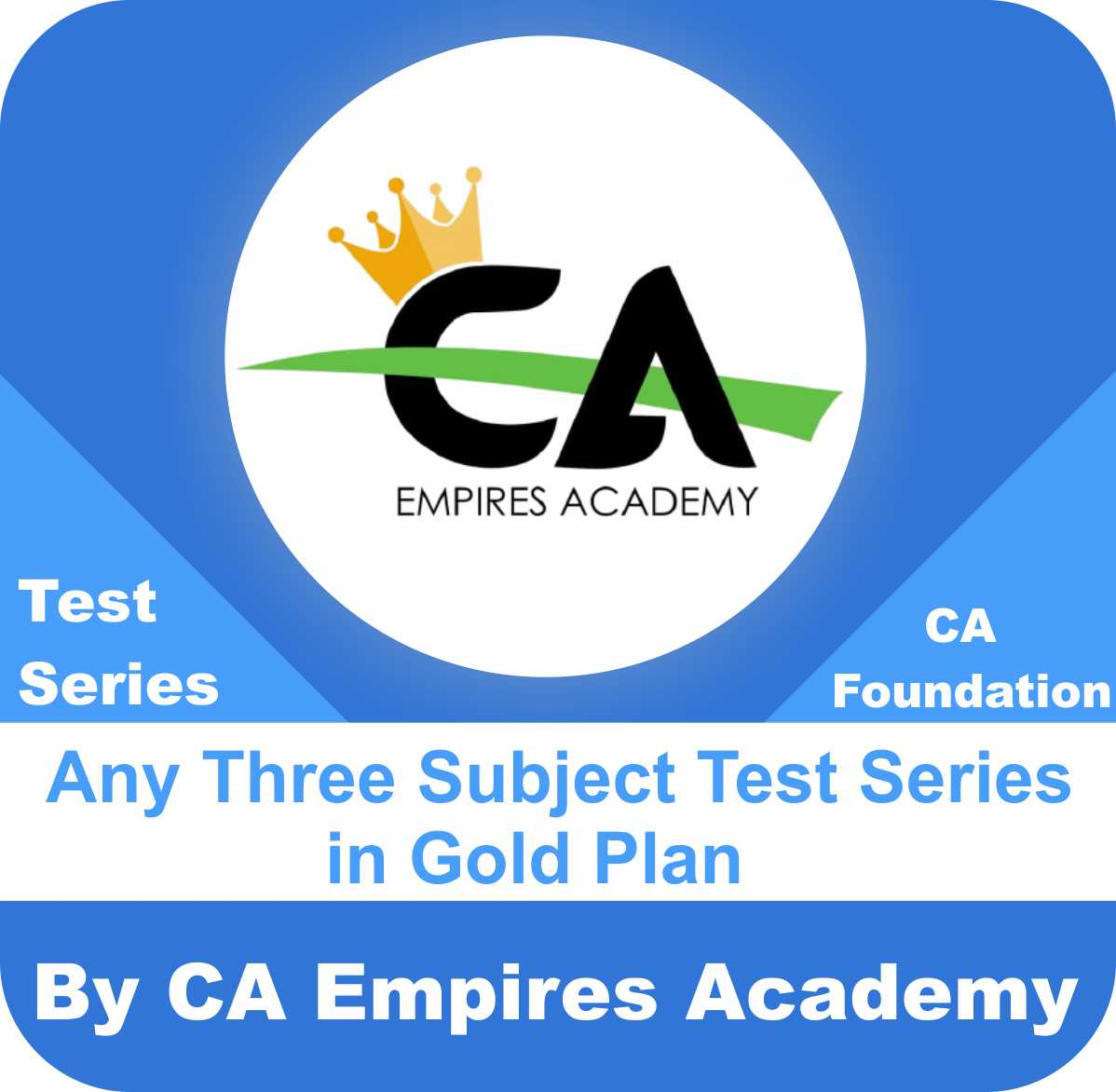 CA Foundation Any Three Subject Test Series in Gold Plan by CA Empires Academy