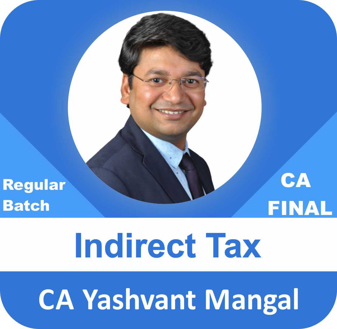 Indirect Tax Regular Batch (May 2021/Nov 21)