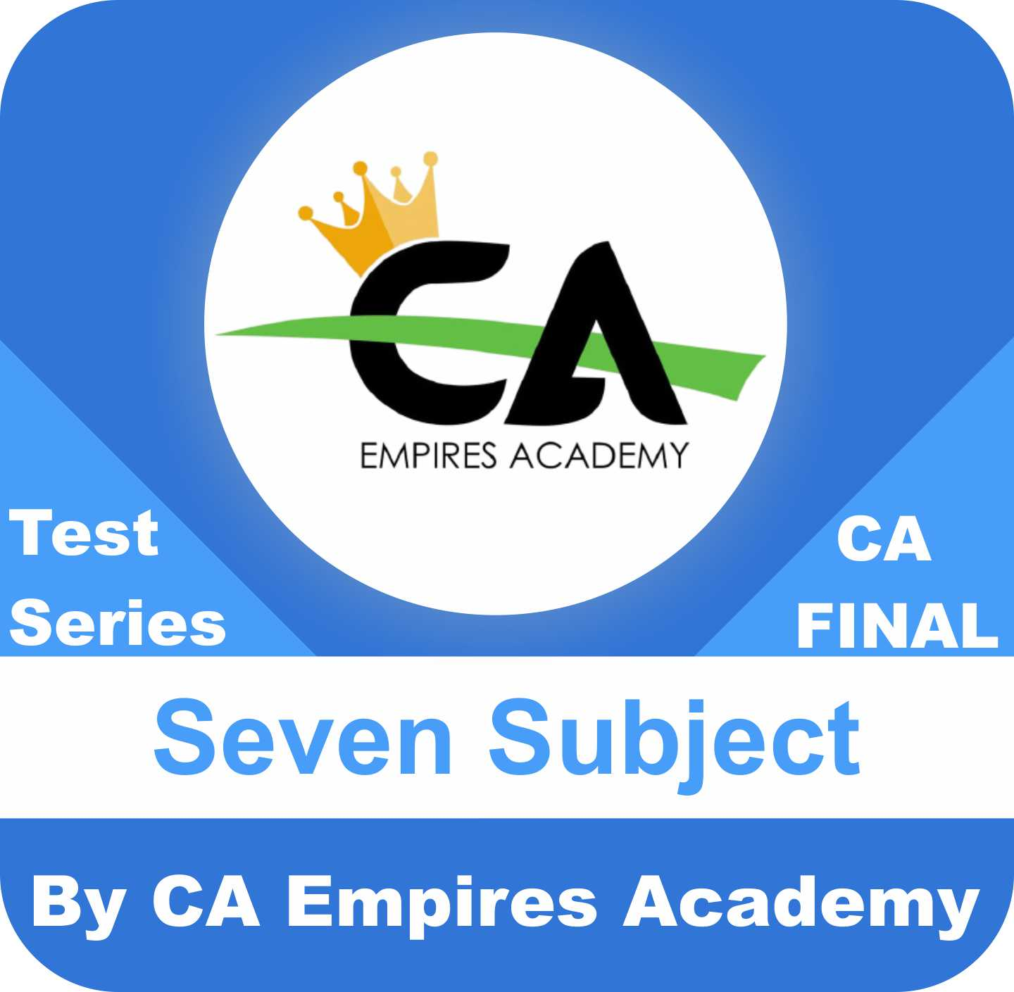 CA Final Any Seven Subject Test Series in Diamond Plan by CA Empires Academy