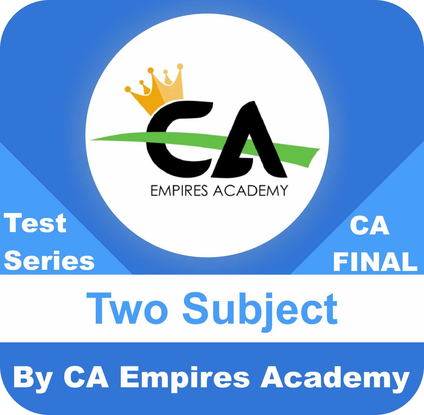 CA Final Any Two Subject Test Series in Gold Plan by CA Empires Academy
