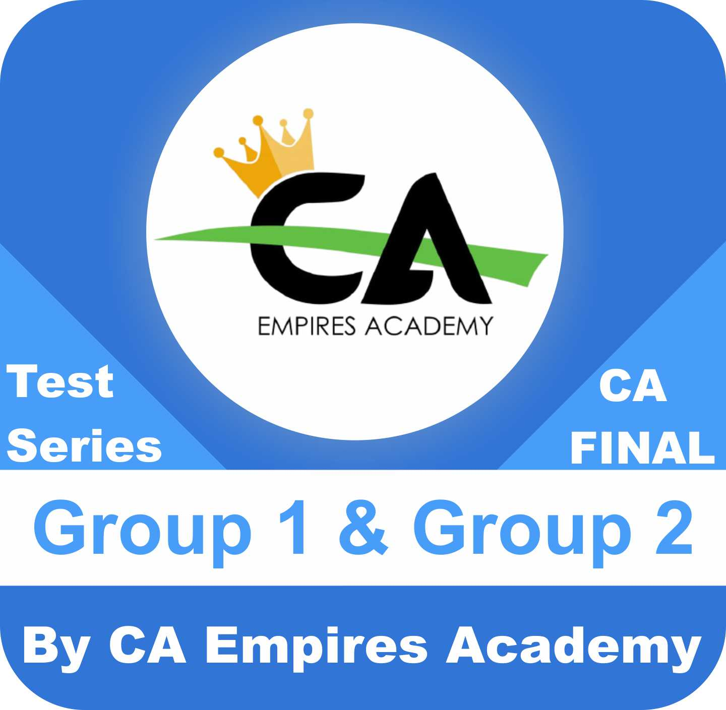 CA Final Group One and Group Two Test Series in Gold Plan by CA Empires Academy