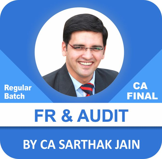 CA Final Financial Reporting Ninety Lecture and Audit Fifth Batch Latest Completed Regular Batch New Syllabus Two View by CA Sarthak Jain